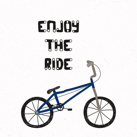 Hand drawn childish vector illustration of a BMX bicycle, with quote Enjoy the ride. Isolated objects on white background. Concept for children print.