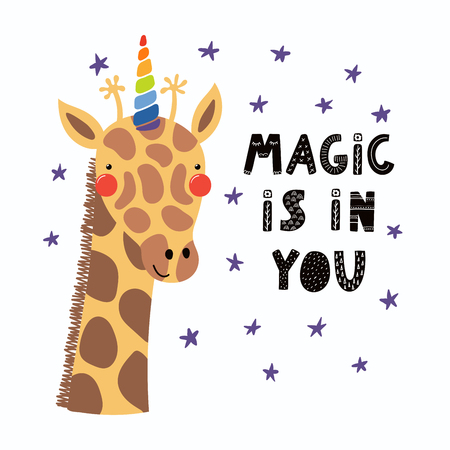 Hand drawn vector illustration of a cute funny giraffe with a unicorn horn, lettering quote Magic is in you. Isolated objects. Scandinavian style flat design. Concept for children print.