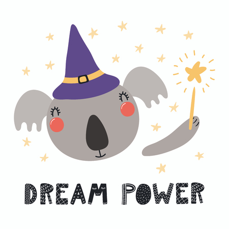 Hand drawn vector illustration of a cute funny koala in a witch hat, holding magic wand, with lettering quote Dream power. Isolated objects. Scandinavian style flat design. Concept for children print. Illustration