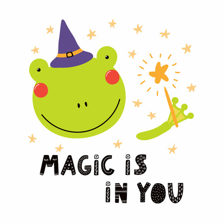 Hand drawn vector illustration of a cute funny frog in a witch hat, holding magic wand, with lettering quote Magic is in you. Isolated objects. Scandinavian style flat design. Concept children print.