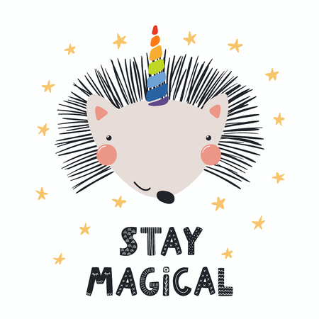 Hand drawn vector illustration of a cute funny hedgehog with a unicorn horn, lettering quote Stay magical. Isolated objects. Scandinavian style flat design. Concept for children print.