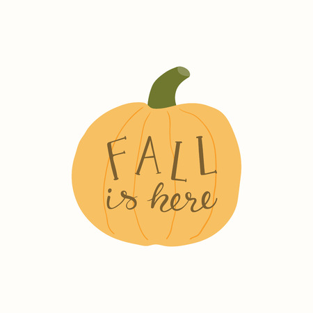 Hand drawn vector illustration of a pumpkin, with lettering quote Fall is here. Isolated objects on white background. Flat style design. Concept for gardening, autumn harvest. Illusztráció