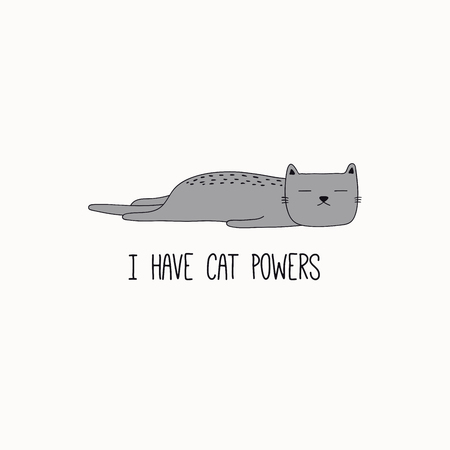 Hand drawn vector illustration of a cute funny gray cat, lying on its belly, with quote I have cat powers. Isolated objects on white background. Line drawing. Design concept for poster, t-shirt print.