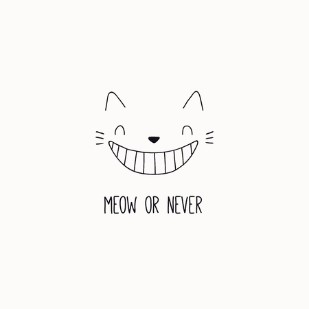 Hand drawn black and white vector illustration of a cute funny cheshire cat face, grinning, with quote Meow or never. Isolated objects. Line drawing. Design concept for poster, t-shirt print.