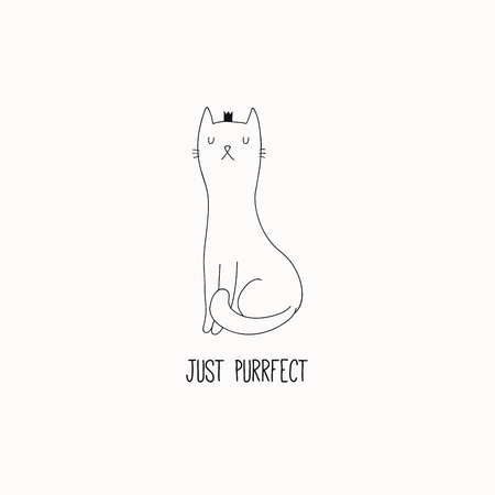 Hand drawn black and white vector illustration of a cute funny cat in a crown, sitting, with quote Just purrfect. Isolated objects. Line drawing. Design concept for poster, t-shirt print.