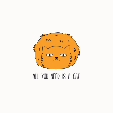 Hand drawn vector illustration of a cute funny ginger cat, curled, with quote All you need is a cat. Isolated objects on white background. Line drawing. Design concept for poster, t-shirt print.