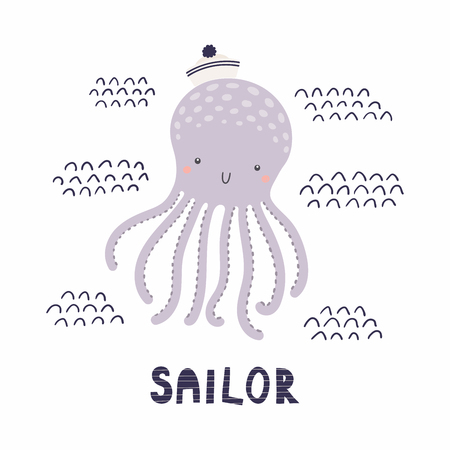 Hand drawn vector illustration of a cute funny octopus sailor in a hat, with text. Isolated objects on white background. Scandinavian style flat design. Concept for kids, nursery print.