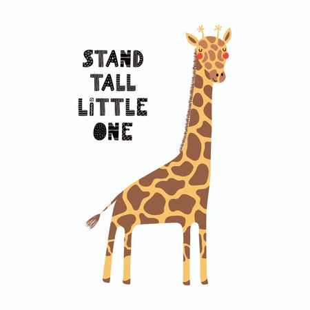 Ilustración de vector dibujado a mano de una linda jirafa divertida, con cita de letras Stand tall little one. Objetos aislados sobre fondo blanco. Diseño plano de estilo escandinavo. Concepto para niños imprimir.