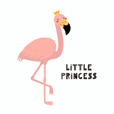 Hand drawn vector illustration of a cute funny flamingo in a crown, with lettering quote Little princess. Isolated objects on white background. Scandinavian style flat design. Concept children print. Illustration