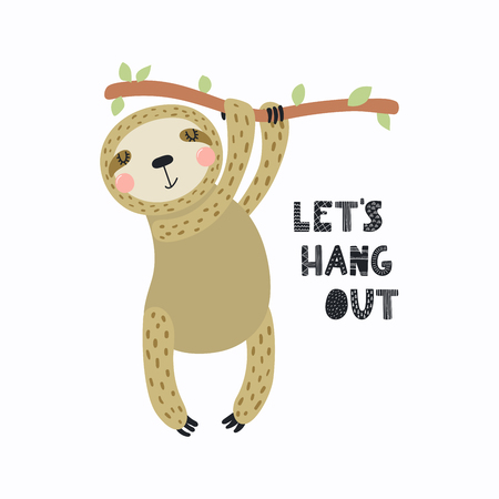 Hand drawn vector illustration of a cute funny sloth hanging from the branch, with quote Lets hang out. Isolated objects on white background. Scandinavian style flat design. Concept for kids print.