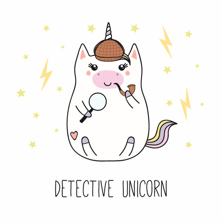 Hand drawn vector illustration of a kawaii funny fat detective unicorn in a hat, with a magnifying glass, pipe, text. Isolated objects on white background. Line drawing. Design concept children print. Illustration