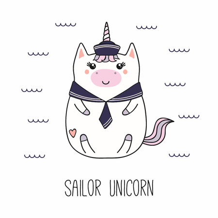 Hand drawn vector illustration of a kawaii funny fat sailor unicorn, in a collar, cap, with text. Isolated objects on white background. Line drawing. Design concept for children print.