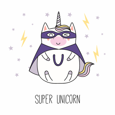 Hand drawn vector illustration of a kawaii funny fat superhero unicorn, in a cape, mask, with text. Isolated objects on white background. Line drawing. Design concept for children print.
