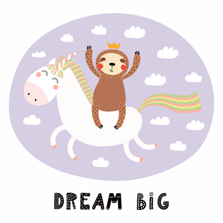 Hand drawn vector illustration of a cute funny sloth flying a unicorn in the sky, with quote Dream big. Isolated objects on white background. Scandinavian style flat design. Concept for children print Illustration