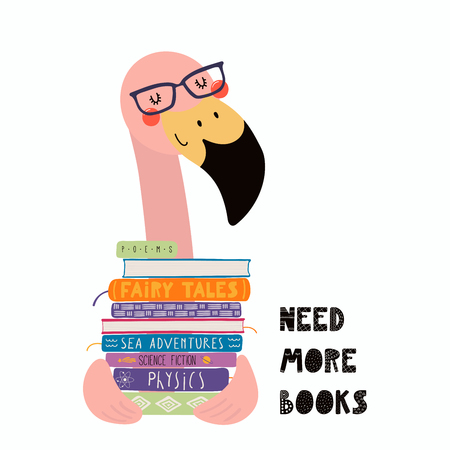 Hand drawn vector illustration of a cute funny flamingo with a stack of books, quote Need more books. Isolated objects on white background. Scandinavian style flat design. Concept for children print.