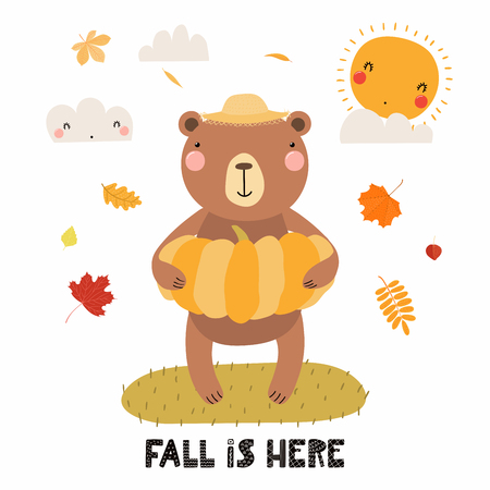 Hand drawn vector illustration of a cute bear in straw hat, with pumpkin, autumn leaves, quote Fall is here. Isolated objects on white. Scandinavian style flat design. Concept for children print.