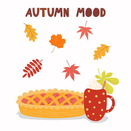 Hand drawn vector illustration with pie, hot drink, falling leaves, lettering quote Autumn mood. Isolated objects on white background. Flat style design. Concept for seasonal banner, poster, card.
