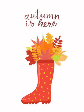 Hand drawn vector illustration with wellington boot, bouquet of leaves, lettering quote Autumn is here. Isolated objects on white background. Flat style design. Concept seasonal banner, poster, card.