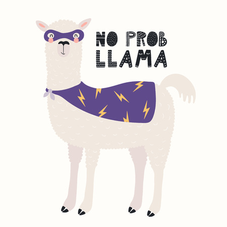 Hand drawn vector illustration of a cute funny llama in a superhero costume, with text No prob llama. Isolated objects on white background. Scandinavian style flat design. Concept for children print. Illustration