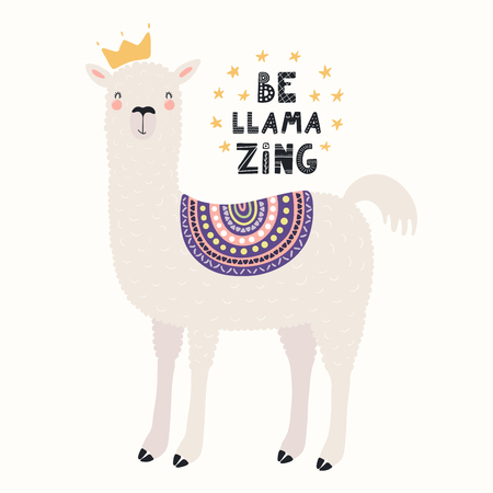 Hand drawn vector illustration of a cute funny llama in a crown, with stars, text Be llama zing. Isolated objects on white background. Scandinavian style flat design. Concept for children print.