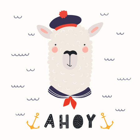 Hand drawn vector illustration with funny sailor llama in a hat, collar, with text Ahoy. Isolated objects on white background. Scandinavian style flat design. Concept for children print. Illustration