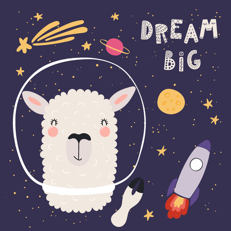 Hand drawn vector illustration of a funny llama astronaut in space, with planets, stars, rocket, comet, text Dream big. Scandinavian style flat design. Concept for children print.