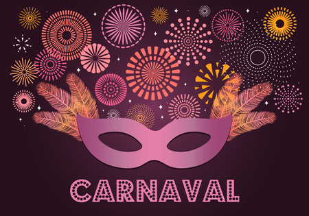 Colorful fireworks, carnival mask, feathers, on dark background, with Spanish text Carnaval. Vector illustration. Flat style design. Concept for banner, poster, flyer card decorative element. Illustration