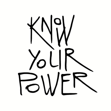 Hand written lettering quote Know your power. Isolated, black on white background. Vector illustration. Design concept for girl power, womens day, feminism photo overlay, t-shirt print.
