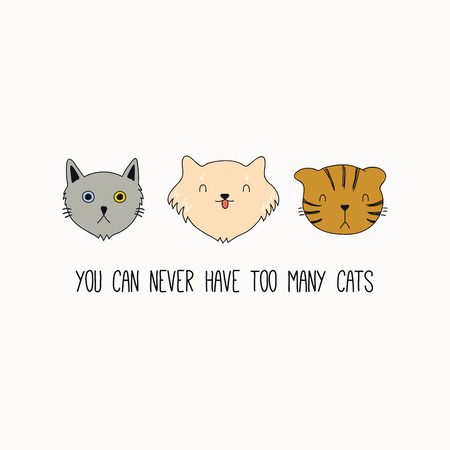 Hand drawn vector illustration of cute funny cat faces, with quote You can never have too many cats. Isolated objects on white background. Line drawing. Design concept poster, t-shirt, fashion print.