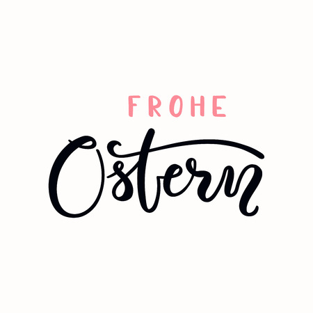 Hand written calligraphic lettering quote Frohe Ostern, Happy Easter in German. Isolated objects on white background. Hand drawn vector illustration. Design concept, element card, banner, invitation.
