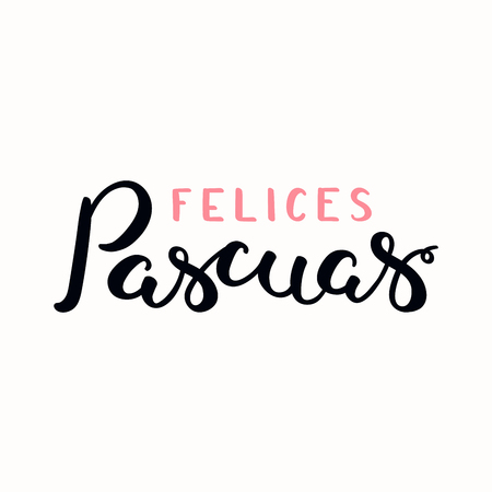 Hand written calligraphic lettering quote Felices Pascuas, Happy Easter in Spanish. Isolated objects on white background. Hand drawn vector illustration. Design concept, element for card, invitation.