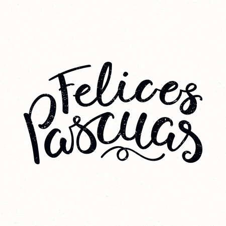 Hand written calligraphic lettering quote Felices Pascuas, Happy Easter in Spanish, on a distressed background. Hand drawn vector illustration. Design concept, element for card, banner, invitation. Ilustrace