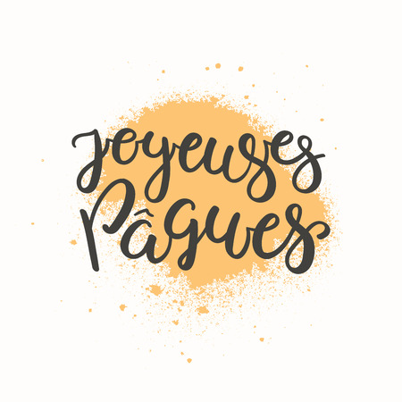 Hand written calligraphic lettering quote Joyeuses Paques, Happy Easter in French, with paint splash, on white background. Hand drawn vector illustration. Design concept, element for card, banner.