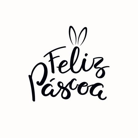 Citation de lettrage Feliz Pascoa, Joyeuses Pâques en portugais, avec des oreilles de lapin. Objets isolés sur fond blanc. Illustration vectorielle dessinés à la main. Concept de design, élément pour carte, bannière, invitation.