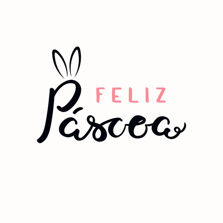 Lettering quote Feliz Pascoa, Happy Easter in Portuguese, with bunny ears. Isolated objects on white background. Hand drawn vector illustration. Design concept, element for card, banner, invitation.