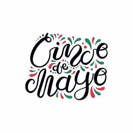 Hand written lettering quote Cinco de Mayo with decorative elements in Mexico flag colors. Isolated objects on white background. Vector illustration. Design element for poster, banner, greeting card.