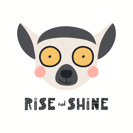 Hand drawn vector illustration of a cute funny lemur face, with lettering quote Rise and shine. Isolated objects on white background. Scandinavian style flat design. Concept for children print.