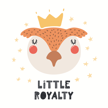 Hand drawn vector illustration of a cute funny owl in a crown, with lettering quote Little royalty. Isolated objects on white background. Scandinavian style flat design. Concept for children print.