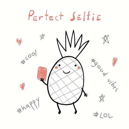 Hand drawn vector illustration of a cute funny pineapple with a smart phone, taking selfie, with text Perfect selfie. Isolated objects on white background. Line drawing. Design concept for kids print. Illustration