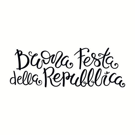 Hand written Italian calligraphic lettering quote Buona Festa Della Repubblica, Happy Republic Day. Isolated objects on white background. Vector illustration. Design element for poster, banner, card. Banco de Imagens - 120443903