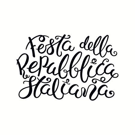 Hand written Italian calligraphic lettering quote Festa Della Repubblica Italiana, Happy Republic Day. Isolated on white background. Vector illustration. Design element for poster, banner, card. Ilustrace