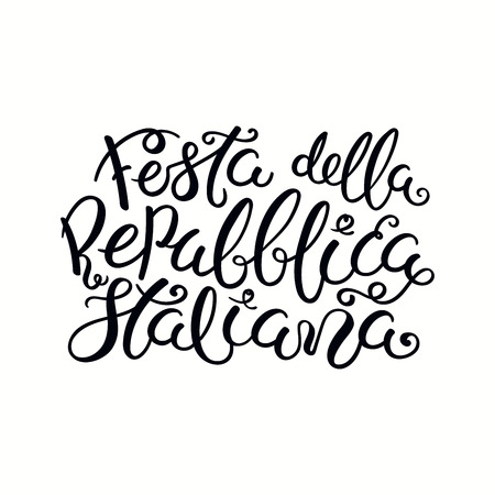 Hand written Italian calligraphic lettering quote Festa Della Repubblica Italiana, Happy Republic Day. Isolated on white background. Vector illustration. Design element for poster, banner, card. Illustration