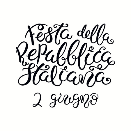 Hand written Italian calligraphic lettering quote Festa Della Repubblica Italiana 2 guigno, Happy Republic Day June 2. Isolated on white background. Vector illustration. Design element poster, banner.