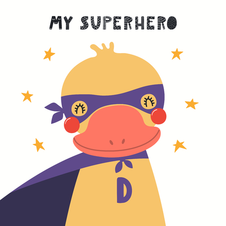 Hand drawn vector illustration of a cute duck superhero, with lettering quote My superhero. Isolated objects on white background. Scandinavian style flat design. Concept for children print.