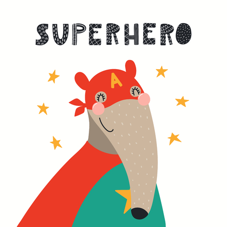 Hand drawn vector illustration of a cute anteater superhero, with lettering quote Superhero. Isolated objects on white background. Scandinavian style flat design. Concept for children print.