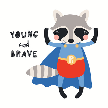 Hand drawn vector illustration of a cute raccoon superhero, with lettering quote Young and brave. Isolated objects on white background. Scandinavian style flat design. Concept for children print.