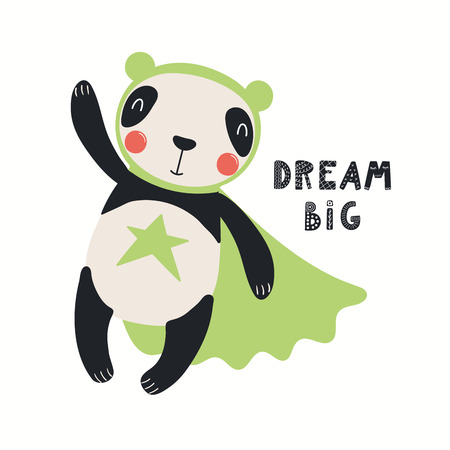 Hand drawn vector illustration of a cute panda superhero, with lettering quote Dream big. Isolated objects on white background. Scandinavian style flat design. Concept for children print. Ilustração