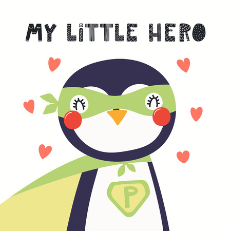 Hand drawn vector illustration of a cute penguin superhero, with lettering quote My little hero. Isolated objects on white background. Scandinavian style flat design. Concept for children print.