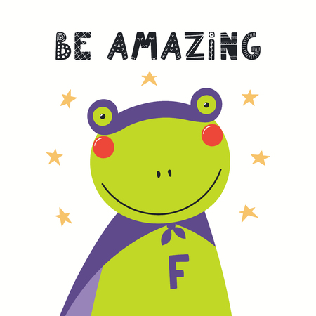 Hand drawn vector illustration of a cute frog superhero, with lettering quote Be amazing. Isolated objects on white background. Scandinavian style flat design. Concept for children print.