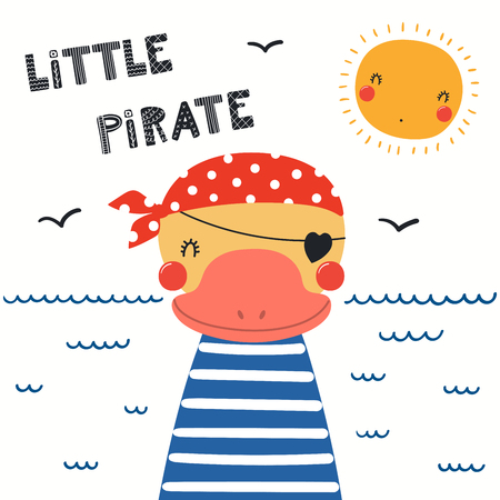 Hand drawn vector illustration of a cute duck pirate, with sea waves, seagulls, quote Llittle pirate. Isolated objects on white background. Scandinavian style flat design. Concept for children print.